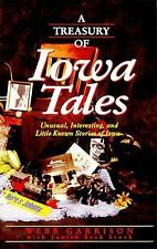 A Treasury Of Iowa Tales Unusual, Interesting, And Little-known Stories Of Iowa,