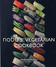 NOBU'S VEGETARIAN COOKBOOK NEW HARDCOVER BOOK