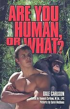 Are You Human or What?, Carlson, Dale, Good Books