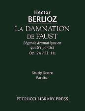 La Damnation de Faust, Op. 24 / H. 111 : Study Score (2009, Paperback)