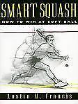 Smart Squash: How to Win at Soft Ball-ExLibrary