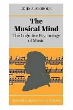 The Musical Mind: The Cognitive Psychology of Music by John A. Sloboda...