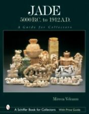 Jade: 5000 B.C. to 1912 A.D.