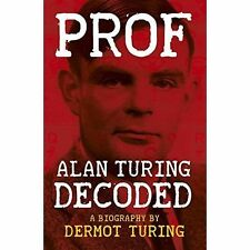 Prof: Alan Turing Decoded, Dermot Turing