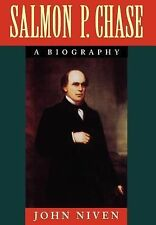 Salmon P. Chase : A Biography by John Niven (1995, Hardcover)