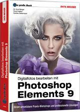 Das große Buch: Photoshop Elements 9 - 448 Seiten Tipps