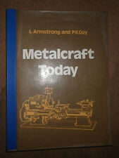 Metalcraft Today by L. Armstrong & P.K. Guy: 1976