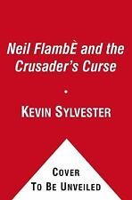 NEW - Neil Flambe and the Crusader's Curse (The Neil Flambe Capers)
