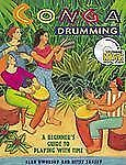 Conga Drumming : A Beginner's Guide to Playing with Time by Alan Dworsky and Bet