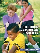 Childhood in American Society : A Reader by Karen Sternheimer (2009, Paperback)