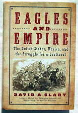 Eagles and Empire - United States, Mexico & Struggle for a Continent