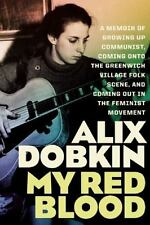 My Red Blood: A Memoir of Growing Up Communist, Coming Onto the Greenwich Villag