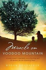 Miracle on Voodoo Mountain: A Young Woman's Remarkable Story of Pushing Back the
