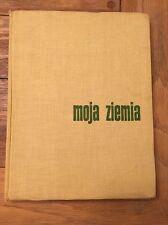 Moja Ziemia By Edward And Julia Hartwig 1962 Polish Text Warsaw