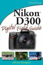 NIKON D300 DIGITAL FIELD GUIDE How To Get GREAT Portraits, Action, Night Photos