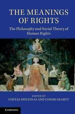 The Meanings of Rights : The Philosophy and Social Theory of Human Rights...