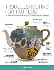 Troubleshooting for Potters: All the Common Problems, Why They Happen, and How t