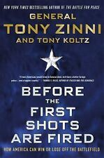 Before the First Shots Are Fired : How America Can Win or Lose off the...
