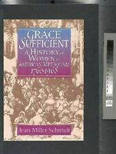 Grace Sufficient: A History of Women in American Methodism 1760-1968 by Schmidt