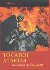 To Catch a Tartar,Chris Bird,New Book mon0000000375