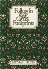 Follow in His Footprints Green, Michael Hardcover