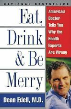 Eat, Drink, & Be Merry: America's Doctor Tells You Why the Health Experts Are Wr