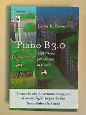 Piano B 3.0 di Lester R.Brown Saggistica e manuali 53 Ed.Ambiente 2008