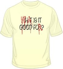 War-What Is It Good For? T Shirt You Choose Style, Size, Color Up to 4XL 10017