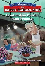 Frankenstein Doesn't Plant Petunias (The Adventures Of The Bailey School Kids),