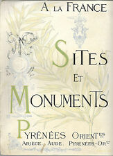 FRANCE + SITES et MONUMENTS = PYRENEES ORIENTALES : Ariège + Aude + Pyr.-O. 1903