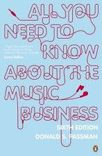All You Need to Know About the Music Business By Donald S Passman