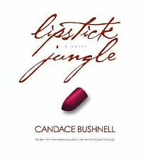 Lipstick Jungle by Candace Bushnell (2005, Hardcover) S#5600B