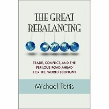 The Great Rebalancing: Trade, Conflict, and the Perilous Road Ahead for the Worl