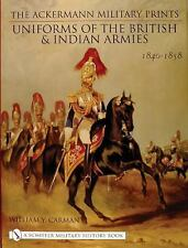 The Ackermann Military Prints: Uniforms of the British & Indian Armies 1840-1855