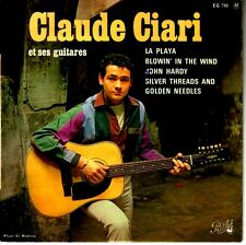 CLAUDE CIARI  et ses GUITARES FRENCH EP LA PLAYA  + BLOWIN' IN THE WIND + 2