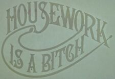 Vintage 70s Housework Is A Bitch Iron-On Transfer Color: White RARE!