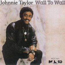 Wall to Wall by Johnnie Taylor (CD, Oct-1990, Malaco)