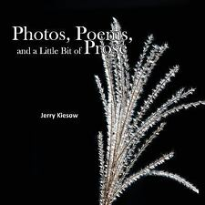Photos, Poems, and a Little Bit of Prose by Jerry Kiesow (2016, Paperback)