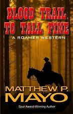 Blood Trail To Tall Pine (A Roamer Western)