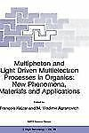 Multiphoton and Light Driven Multielectron Processes in Organics : New...