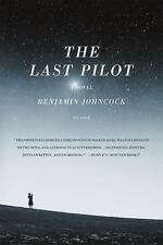 The Last Pilot : A Novel by Benjamin Johncock (2016, Paperback)