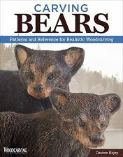 Carving Bears : Patterns and Reference for Realistic Woodcarving by Desiree...