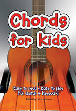 Chords for Kids: Easy to Read - Easy to Play - for Guitar and Keyboard by...
