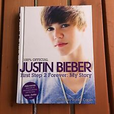 Justin Bieber : First Step 2 Forever - My Story by Justin Bieber (2010, Hardcove