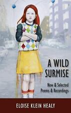 A Wild Surmise : New and Selected Poems and Recordings by Eloise Klein Healy...