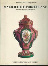 Maioliche e Porcellane ( Francia - Spagna - Portogallo ) - Arti Decorative