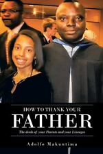 How to Thank Your Father: The Deeds of Your Parents and Your Lineages-ExLibrary