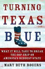 Mary Rogers - Turning Texas Blue (2016) - New - Trade Cloth (Hardcover)
