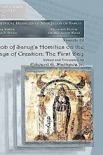 Jacob of Sarug's Homilies on the Six Days of Creation: The First Day Texts from