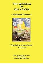 The Wisdom of Ibn Yamin: Selected Poems by Ibn Yamin (2012, Paperback)